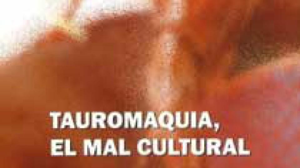Tauromaquia El Mal Cultural